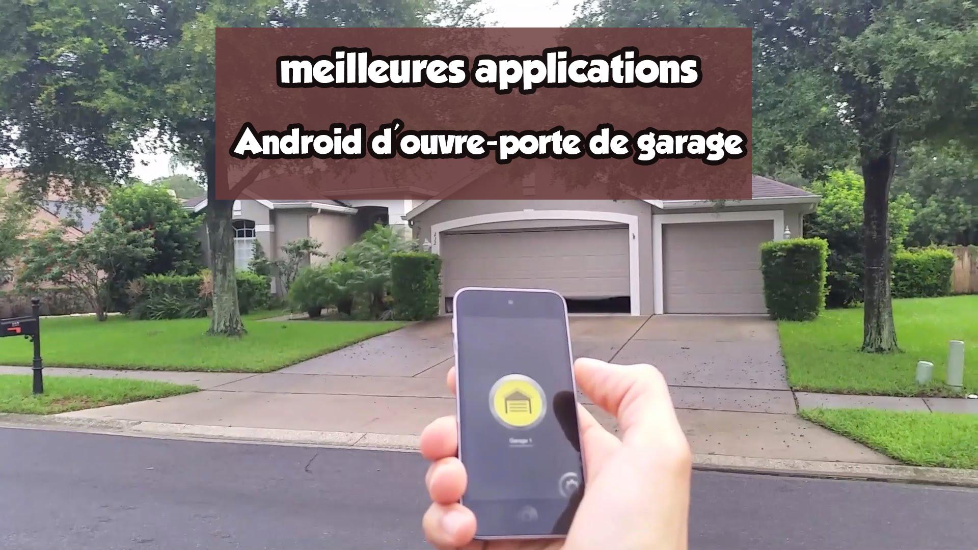 Application pour ouvrir porte de garage